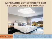 Appealing Yet Efficient LED Ceiling Lights By Pharox