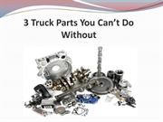 3 Truck Parts You Can't Do Without
