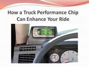 How a Truck Performance Chip Can Enhance Your Ride