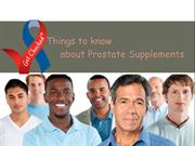 Things to know about Prostate Supplements