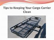 Tips to Keeping Your Cargo Carrier Clean