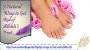 7 Natural ways to get rid of athlete's foot
