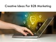 Creative Ideas For B2B Marketing