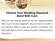 Choose Your Wedding Diamond Band With Care