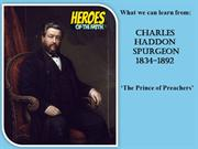 Powerpoint:  Heroes Of The Faith - Charles Spurgeon