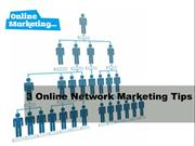 3 Online Network Marketing Tips