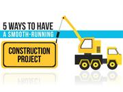 5 Ways to Have a Smooth-Running Construction Project