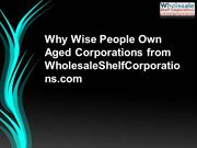 Why Wise People Own Aged Corporations from WholesaleShelfCorporations.