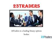 23Traders is a leading binary option broker