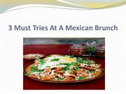 3 Must Tries At A Mexican Brunch