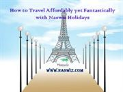 How to Travel Affordably yet Fantastically with Naswiz Holidays