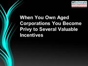 When You Own Aged Corporations You Become Privy to Several Valuable In