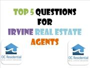 Top 5 Questions for Irvine Real Estate Agents