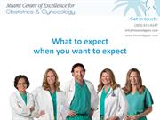 Miami Center of Excellence - What to expect when you want to expect