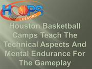 Houston Basketball Camps Teach The Technical Aspects And Mental Endura