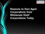 Reasons to Own Aged Corporations from Wholesale Shelf Corporations Tod