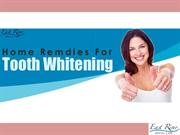 Home Remedies For Tooth Whitenng - East River Dental Care