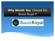 Why Would  You  Choose Elo Boost Royal