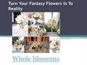 Turn Your Fantasy Flowers In To Reality
