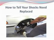 How to Tell Your Shocks Need Replaced