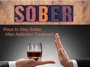 Ways to Stay Sober After Addiction Treatment