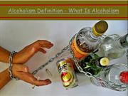 Alcoholism Definition - What Is Alcoholism