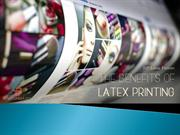 The Benefits Of Latex Printing