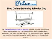 Shop Online Grooming Table for Dog