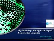 Sky Discovery- Adding Value to your Construction Litigation