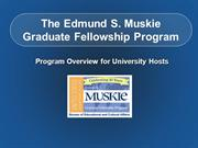 Muskie Program Overview
