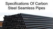 Specifications Of Carbon Steel Seamless Pipes