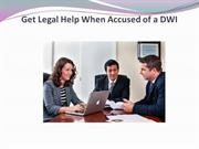 Get Legal Help When Accused of a DWI