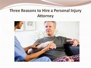 Three Reasons to Hire a Personal Injury Attorney