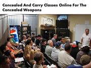 Concealed And Carry Classes Online For The Concealed Weapons