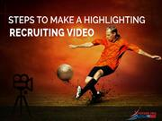 Steps to make a highlighting recruiting video