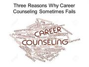 Three Reasons Why Career Counseling Sometimes Fails