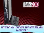 How Do You Choose The Best Server Monitor