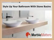 Style Up Your bathroom With Stone Basins