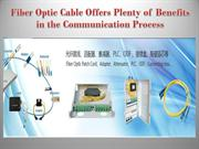Fiber Optic Cable Offers Plenty of Benefits in the Communication Proce