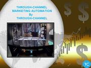 Through-Channel Marketing Automation (TCMA) By Through-Channel