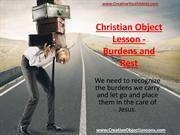 Christian Object Lesson - Burdens and Rest
