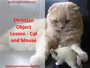 Christian Object Lesson - Cat and Mouse