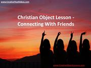 Christian Object Lesson - Connecting With Friends