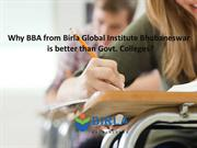 Why BBA from Birla Global Institute Bhubaneswar is better than Govt. C