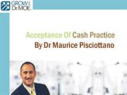 Dr Maurice Pisciottano Shared Acceptance Of Cash Practice