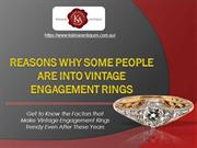 A Deeper Look Into Why Vintage Is So Popular For Engagement Rings