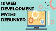 13 WEB DEVELOPMENT MYTHS DEBUNKED