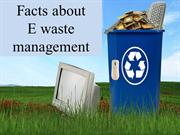 Facts about E waste management