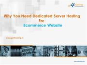 Why You Need Dedicated Server Hosting  For  Ecommerce Website