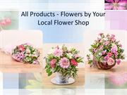 All Products - Flowers by Your Local Flower Shop
